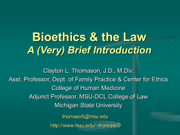 Bioethics & the Law A (Very) Brief Introduction