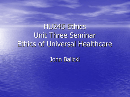 HU245 Ethics Unit Five Seminar Ethics of Universal Healthcare