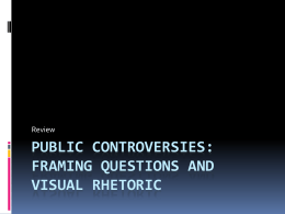 Public Controversies: Framing Questions and