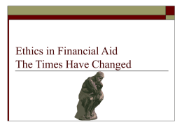 Ethics in Financial Aid The Times Have Changed