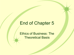 7 Managing the Ethics of Business Chp. 6 (Feb. 5 & 10)