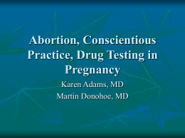 Abortion, Conscientious Practice, Drug testing in pregnancy