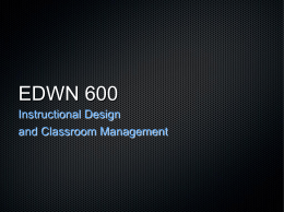 EDWN 600 Instructional Design and Classroom Management