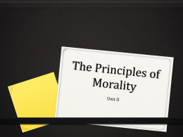 UNIT 2: The Principles of Morality