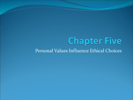 Chapter 5: Personal Values Influence Ethical Choices