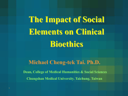 The Impact of Social Elements on Clinical Bioethics Michael Cheng