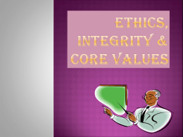 Please click here to Ethics, integrity & core values by