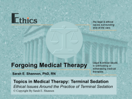 Slide 3 Ethical Issues Around the Practice of Terminal Sedation