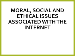 Moral, Social and Ethical issues associated with the Internet