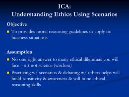 Understanding Ethics Using Scenarios Objective