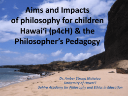philosophy for children Hawai*i and the Philosopher*s Pedagogy