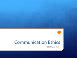 Communication Ethics - Ethics in communication