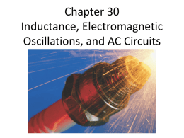 Chapter 30 Inductance, Electromagnetic Oscillations, and AC Circuits