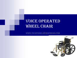 VOICE OPERATED WHEEL CHAIR - Voice Controlled Wheelchair