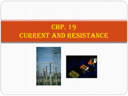 Chp. 19 Current and Resistance