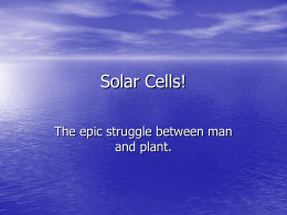 Solar Cells!: The Epic Struggle Between Man and Plant