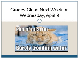Grades Close Next Week on Wednesday, April 9