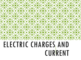Electric Charges & Current