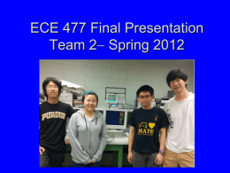 ECE 477 Final Presentation Group ?? Fall 2004