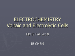 ELECTROCHEMISTRY Voltaic and Electrolytic Cells