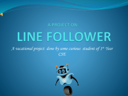 A PROJECT ON LINE FOLLOWER
