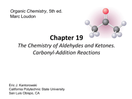 19.7 Reversible Addition Reactions of Aldehydes and Ketones