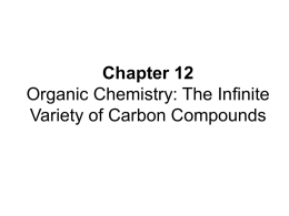 Chapter 9 Organic chemistry: The Infinite Varietyof Carbon