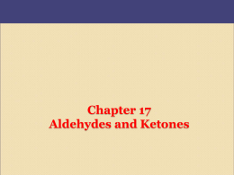 Chapter 17 Aldehydes and Ketones