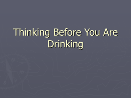 Thinking Before You Are Drinking