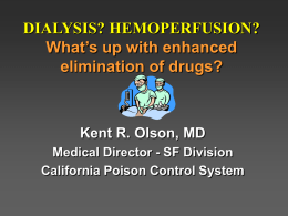 Dialysis? Hemoperfusion? Enhanced elimination of drugs
