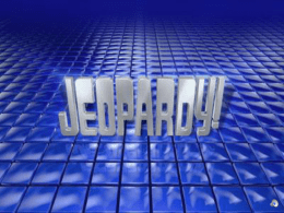 Test #2 Jeopardy