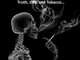 Truth, Lies, and Tobacco…
