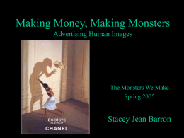 Making Money, Making Monsters The Effects of Advertising Human