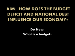Aim: How does the budget deficit and national debt influence our