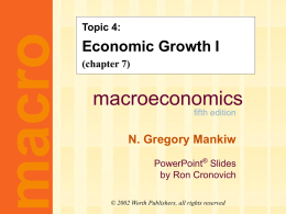 Mankiw 5/e Chapter 7: Economic Growth I