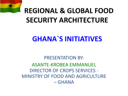 Ghana`s Initiatives by the Ministry of Food and Agriculture