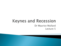 Lecture 5 Keynes and Recession