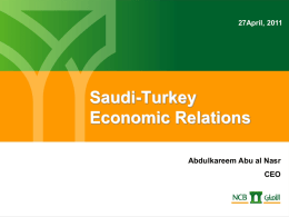 Saudi-Turkey Economic Relations Abdulkareem Abu al Nasr CEO