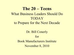 The 20 – Teens: Business Challenges and Opportunities in