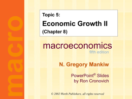 Mankiw 5/e Chapter 8: Economic Growth II