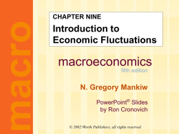Mankiw 5/e Chapter 9: Intro to Economic Fluctuations