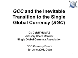 GCC Monetary Union & transition to the Single Global Currency