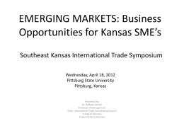 EMERGING MARKETS: Business Opportunities for Kansas SME's