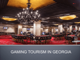 GAMBLING TOURISM IN GEORGIA On the Way to Becoming the