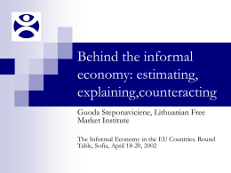 Behind the informal economy: estimating, explaining and