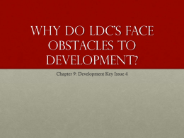Why do ldc's face obstacles to development?