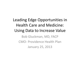 Leading Edge Opportunities in Health Care and Medicine