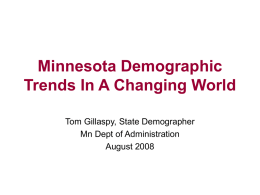 Tom Gillaspy's PPT: Minnesota Demographic Trends in a