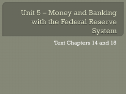 Unit 5 – Money and Banking with the Federal Reserve System