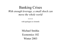 Banking Crises With enough leverage, a small shock can move the